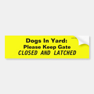 Honden in Werf: Gelieve te houden GESLOTEN EN Bumpersticker