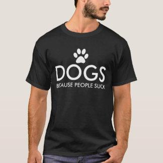 Honden omdat de Mensen de Druk van de Poot zuigen T Shirt