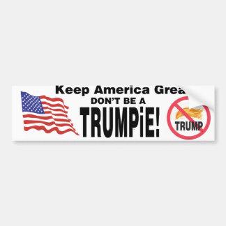 Houd Amerika Groot zijn geen TRUMPiE! Bumpersticker