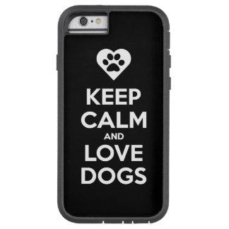 Houd de Kalme en Honden van de Liefde Tough Xtreme iPhone 6 Hoesje