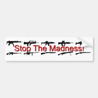 Houd de Waanzin tegen! Bumpersticker