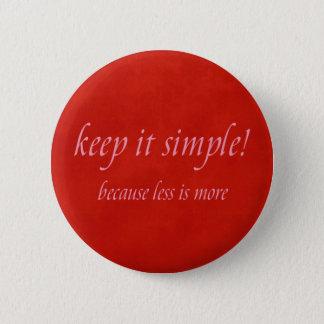 houd het eenvoudig ronde button 5,7 cm