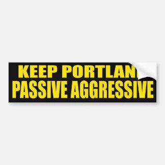 Houd het Passief van Portland Agressief Bumpersticker