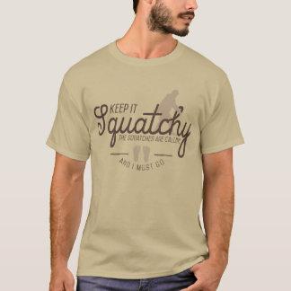 Houd het T-shirts Squatchy
