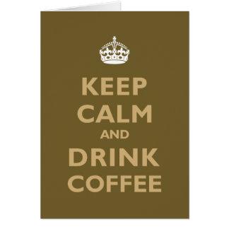 Houd Kalm & drink Koffie Kaart