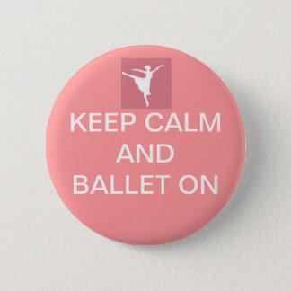 Houd kalm en ballet ronde button 5,7 cm
