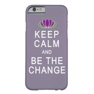 Houd Kalm en ben iPhone 6 van de Verandering hoesj Barely There iPhone 6 Hoesje