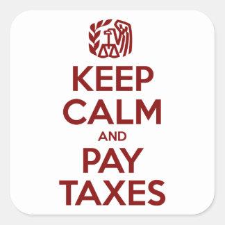 Houd Kalm en betaal Belastingen Vierkant Sticker