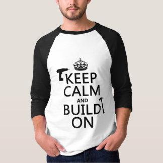 Houd Kalm en bouw op (om het even welke T Shirt