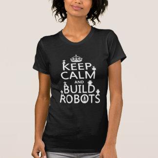 Houd Kalm en bouw Robots (in om het even welke T Shirt