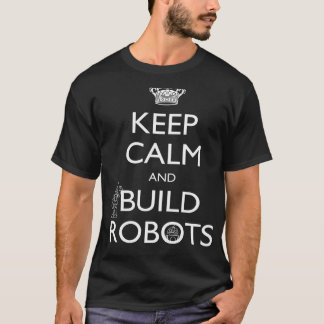 Houd Kalm en bouw Robots - T-shirts