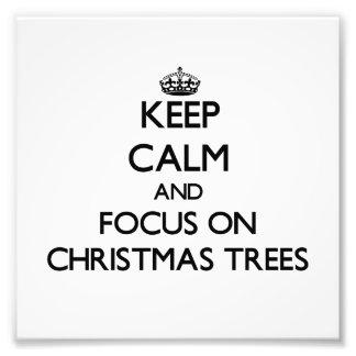 Houd Kalm en concentreer me op Kerstbomen Foto Prints