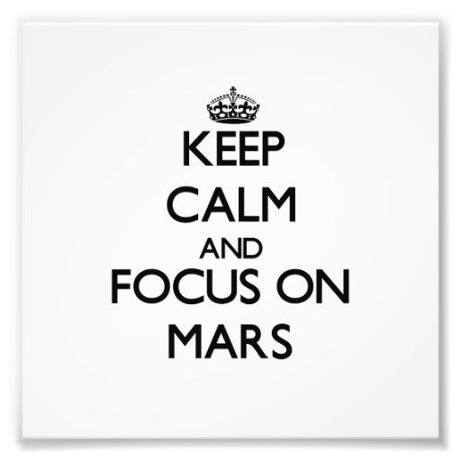 Houd Kalm en concentreer me op Mars Foto Afdrukken