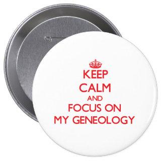 Houd Kalm en concentreer me op Mijn Genealogie Speldbutton