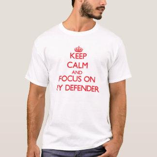 Houd Kalm en concentreer me op Mijn Verdediger T Shirt