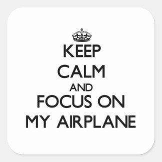 Houd Kalm en concentreer me op Mijn Vliegtuig Vierkant Stickers