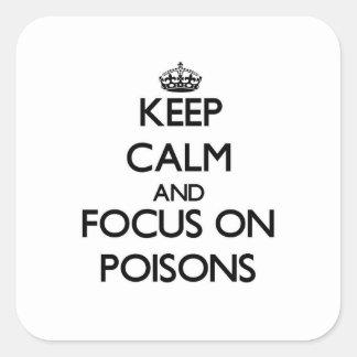 Houd Kalm en concentreer me op Vergiften Vierkant Stickers