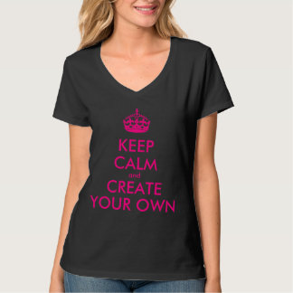 Houd kalm en creëer uw - Roze T Shirt