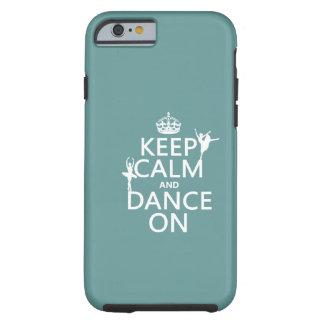 Houd Kalm en Dans op (ballet) (alle kleuren) Tough iPhone 6 Hoesje