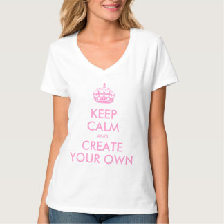 Houd Kalm en draag Creëer Uw Eigen Roze van | T Shirt
