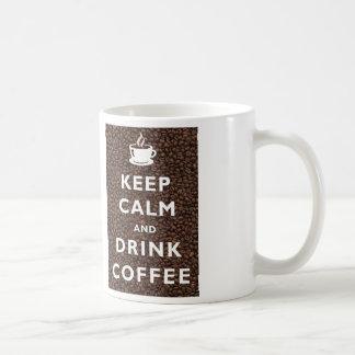 Houd Kalm en drink de Mok van de Koffie