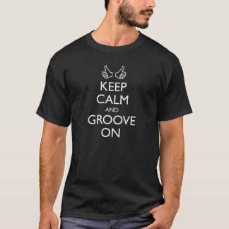Houd Kalm en Groef T Shirt