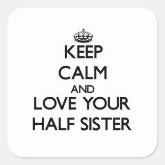 Houd Kalm en houd van de uw Helft - zuster Vierkante Stickers
