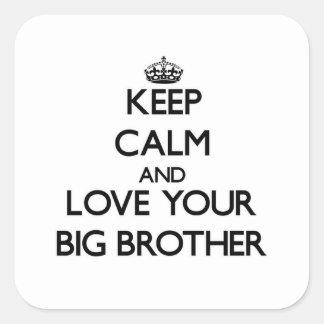 Houd Kalm en houd van uw Grote Broer Vierkante Stickers
