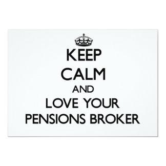 Houd Kalm en houd van uw Makelaar van Pensioenen 12,7x17,8 Uitnodiging Kaart