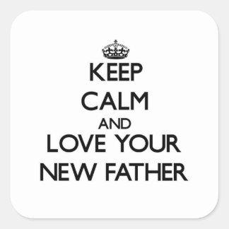 Houd Kalm en houd van uw Nieuwe Vader Vierkant Stickers