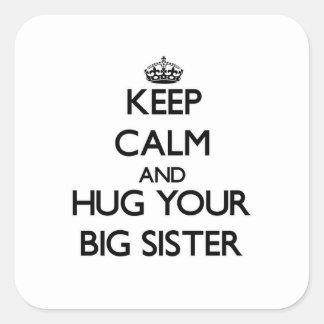 Houd Kalm en koester uw Grote Zuster Vierkante Sticker