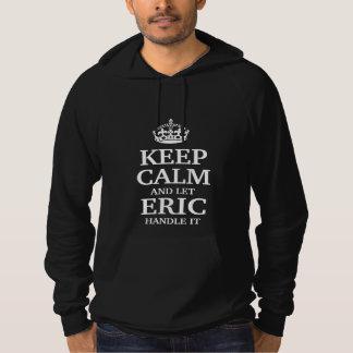 Houd kalm en laat Eric handvat het Hoodie