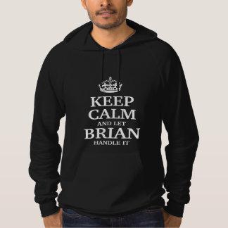Houd kalm en laat het handvat van Brian het Hoodie