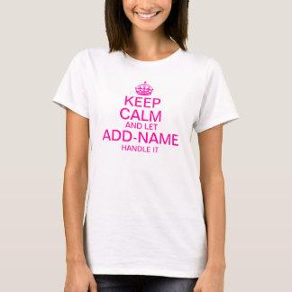 """Houd Kalm en laat """"naam"""" toevoegen handvat het T Shirt"""