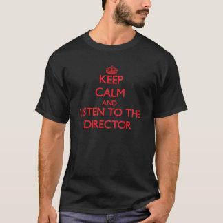 Houd Kalm en luister aan de Directeur T Shirt