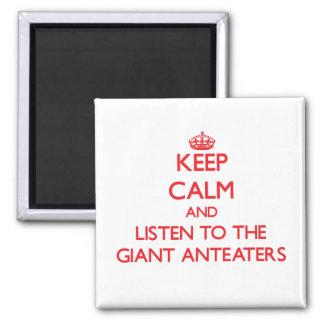 Houd kalm en luister aan de ReuzeMiereneters Koelkast Magneetje
