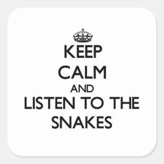 Houd kalm en luister aan de Slangen Vierkante Stickers