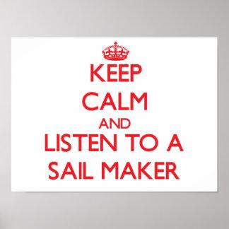 Houd Kalm en luister aan een Maker van het Zeil Poster