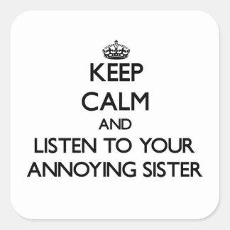 Houd Kalm en luister aan uw Lastige Zuster