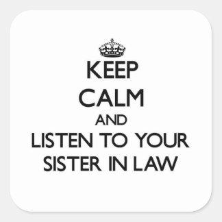 Houd Kalm en luister aan uw Schoonzuster