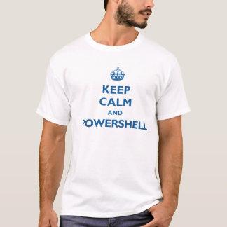 Houd Kalm en PowerShell T Shirt