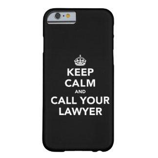 Houd Kalm en roep Uw Advocaat Barely There iPhone 6 Hoesje