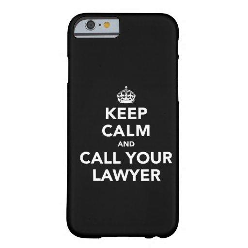 Houd Kalm en roep Uw Advocaat Barely There iPhone 6 Case