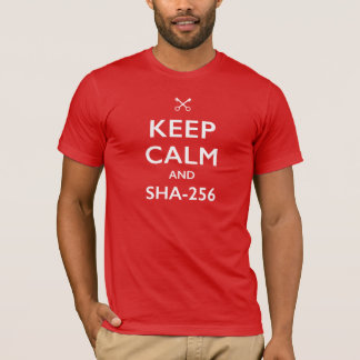 HOUD KALM EN SHA-256 T SHIRT