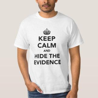 Houd Kalm en verberg het Bewijsmateriaal T Shirt