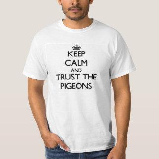Houd kalm en vertrouw op de Duiven T Shirt