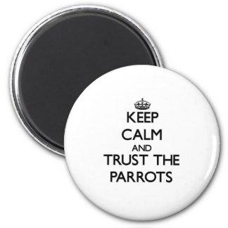 Houd kalm en vertrouw op de Papegaaien Magneet