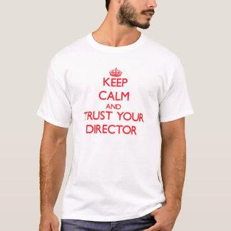 Houd Kalm en vertrouw op uw Directeur T Shirt