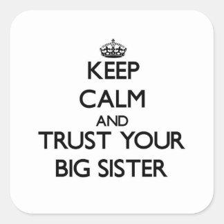 Houd Kalm en vertrouw op uw Grote Zuster Vierkante Stickers