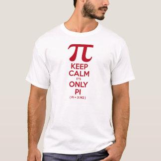 Houd Kalm het is slechts Pi T Shirt